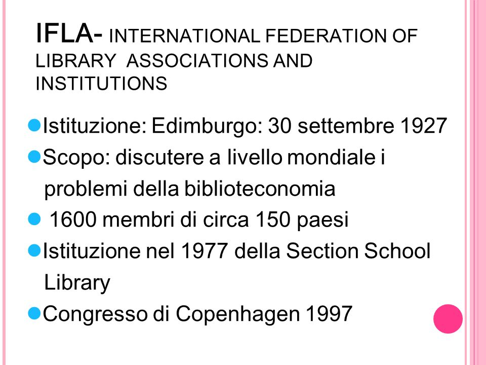 IFLA- INTERNATIONAL FEDERATION OF LIBRARY ASSOCIATIONS AND INSTITUTIONS