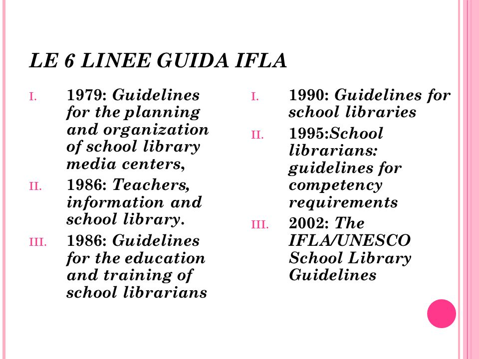 LE 6 LINEE GUIDA IFLA1979: Guidelines for the planning and organization of school library media centers,