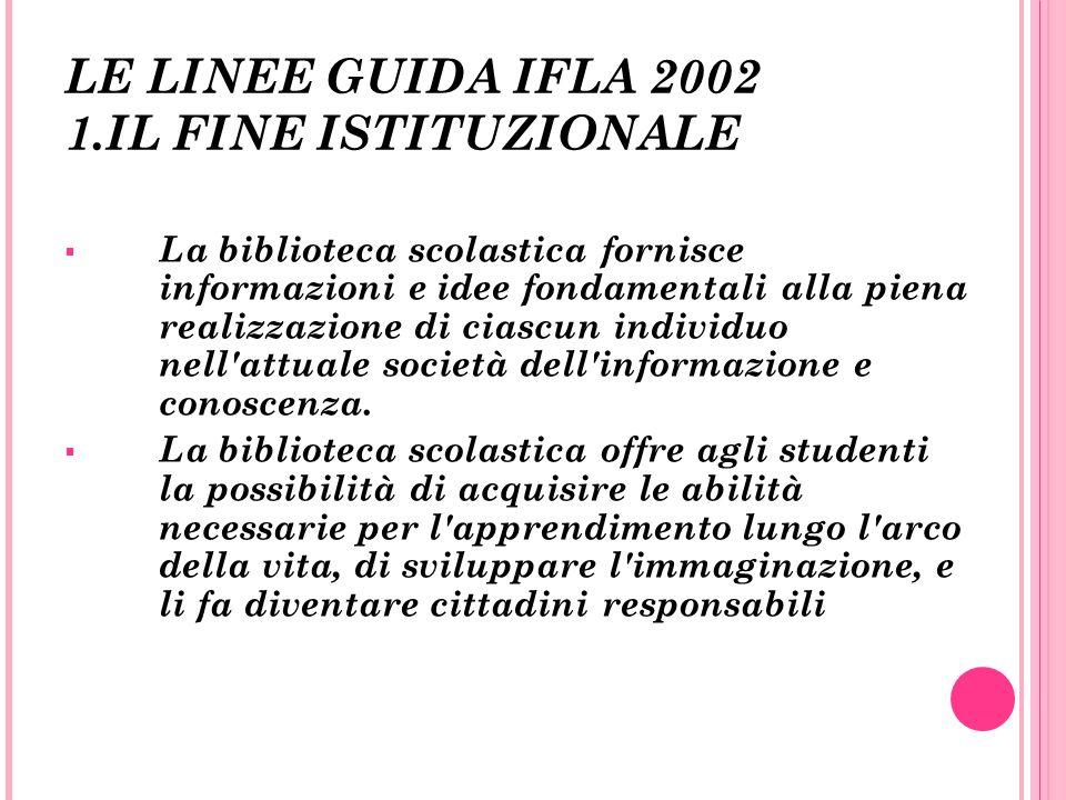 LE LINEE GUIDA IFLA 2002 1.IL FINE ISTITUZIONALE