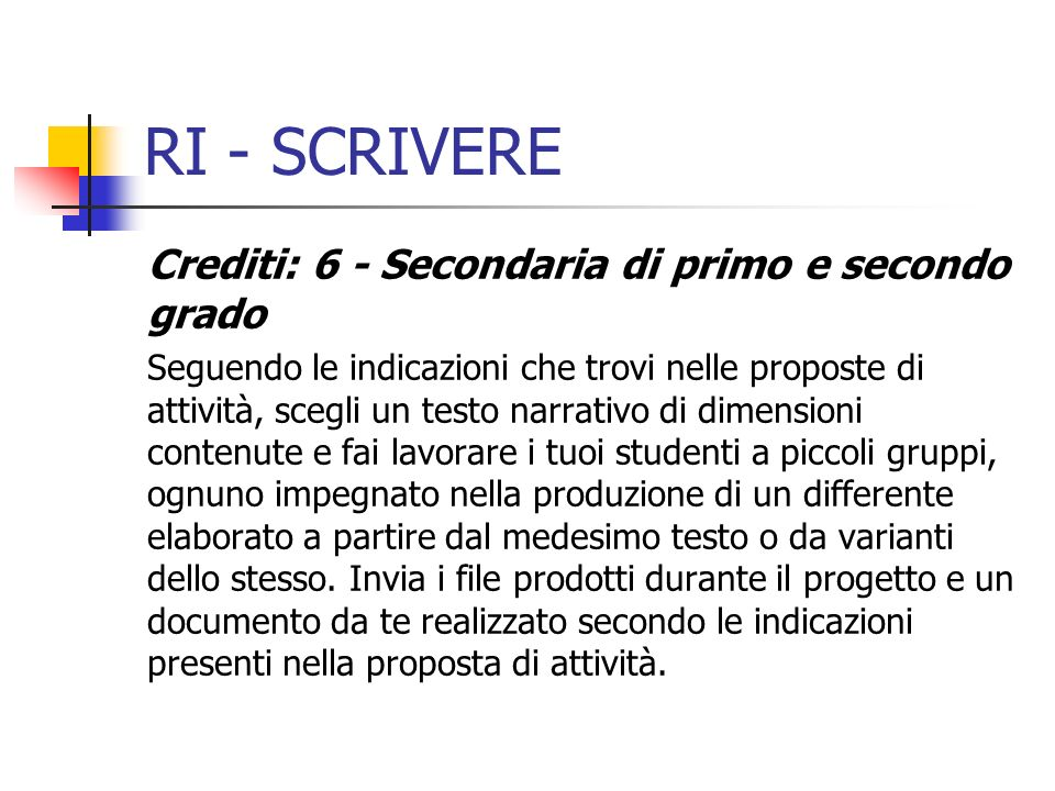 RI - SCRIVERE Crediti: 6 - Secondaria di primo e secondo grado
