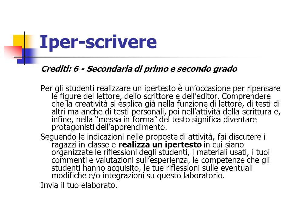 Iper-scrivere Crediti: 6 - Secondaria di primo e secondo grado