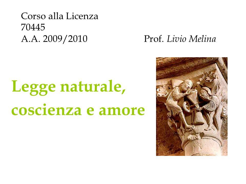 Corso alla Licenza 70445 A.A. 2009/2010 Prof. Livio Melina