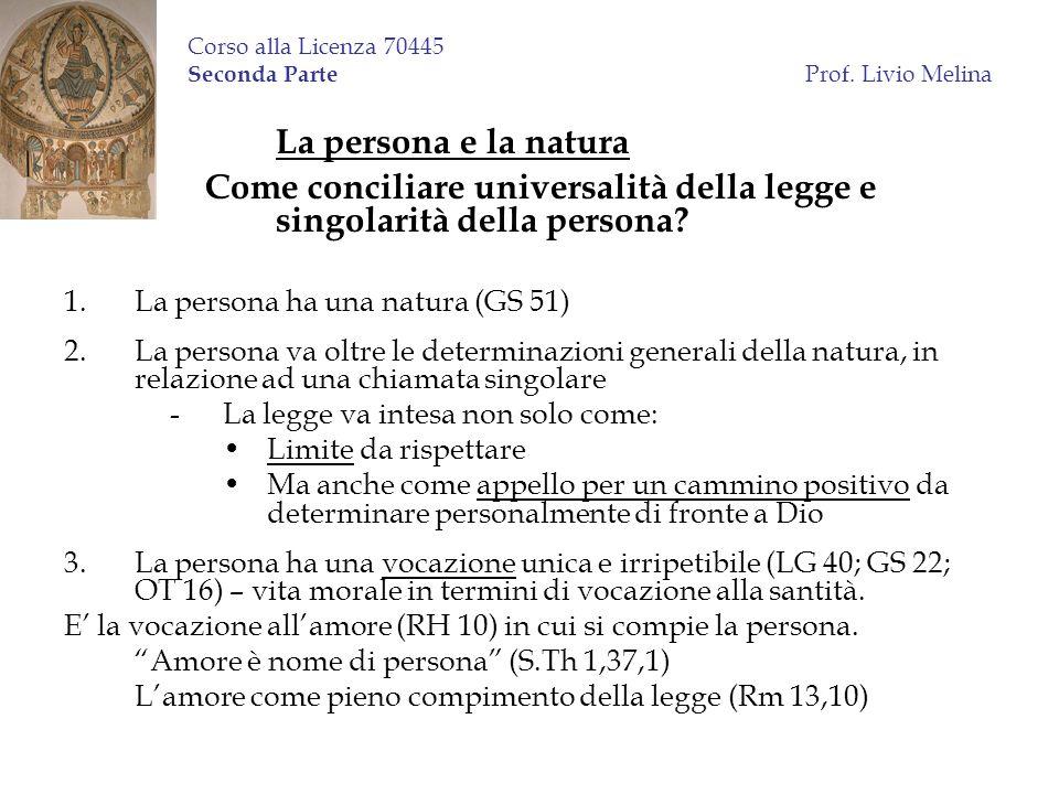 Corso alla Licenza 70445 Seconda Parte Prof. Livio Melina