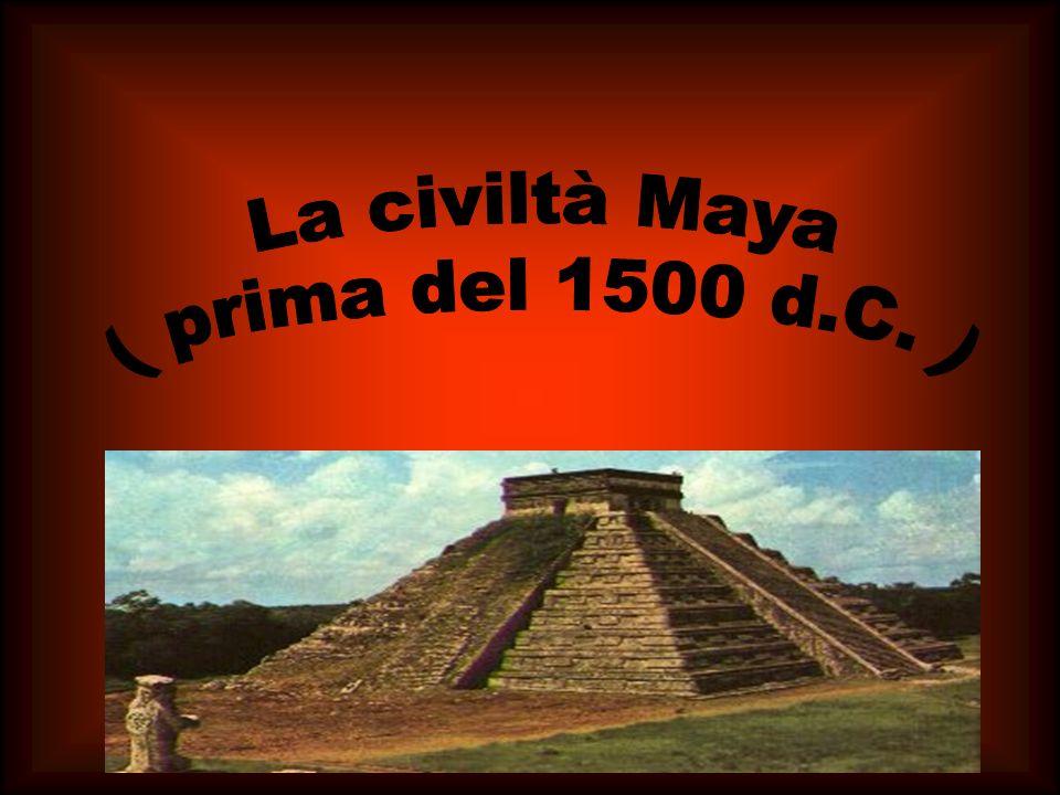 La civiltà Maya ( prima del 1500 d.C. )