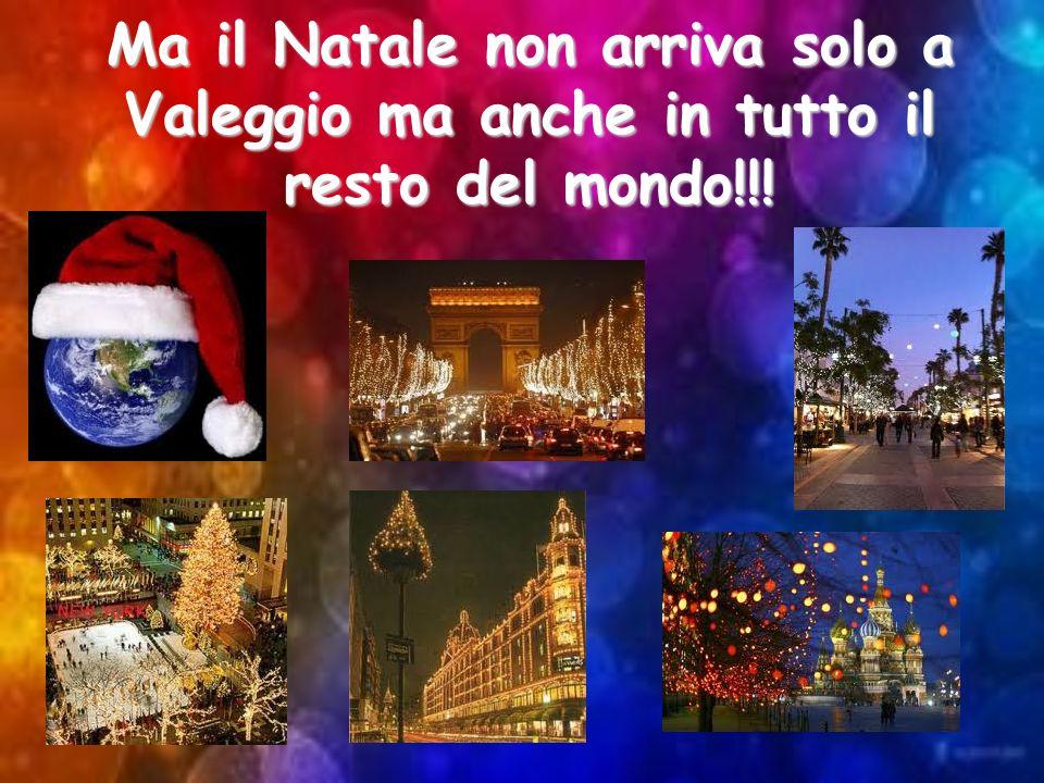 Ma il Natale non arriva solo a Valeggio ma anche in tutto il resto del mondo!!!