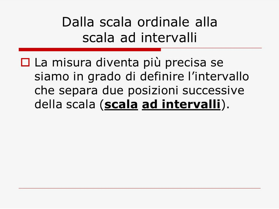 Dalla scala ordinale alla scala ad intervalli