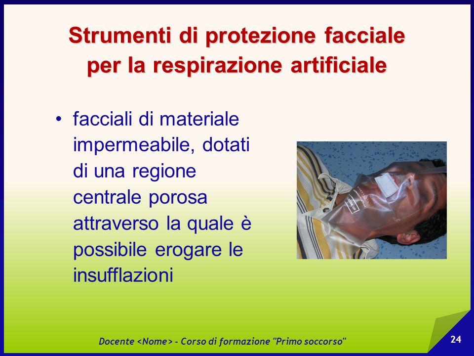 Strumenti di protezione facciale per la respirazione artificiale