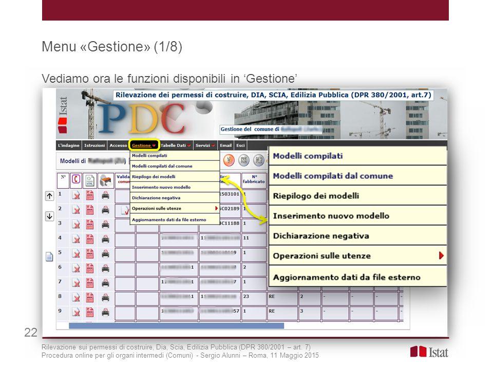 Menu «Gestione» (1/8) Vediamo ora le funzioni disponibili in 'Gestione' 22.