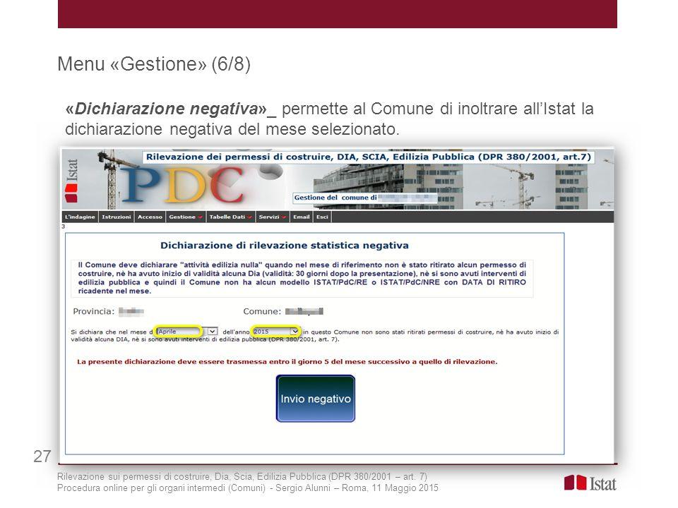 Menu «Gestione» (6/8) «Dichiarazione negativa»_ permette al Comune di inoltrare all'Istat la dichiarazione negativa del mese selezionato.