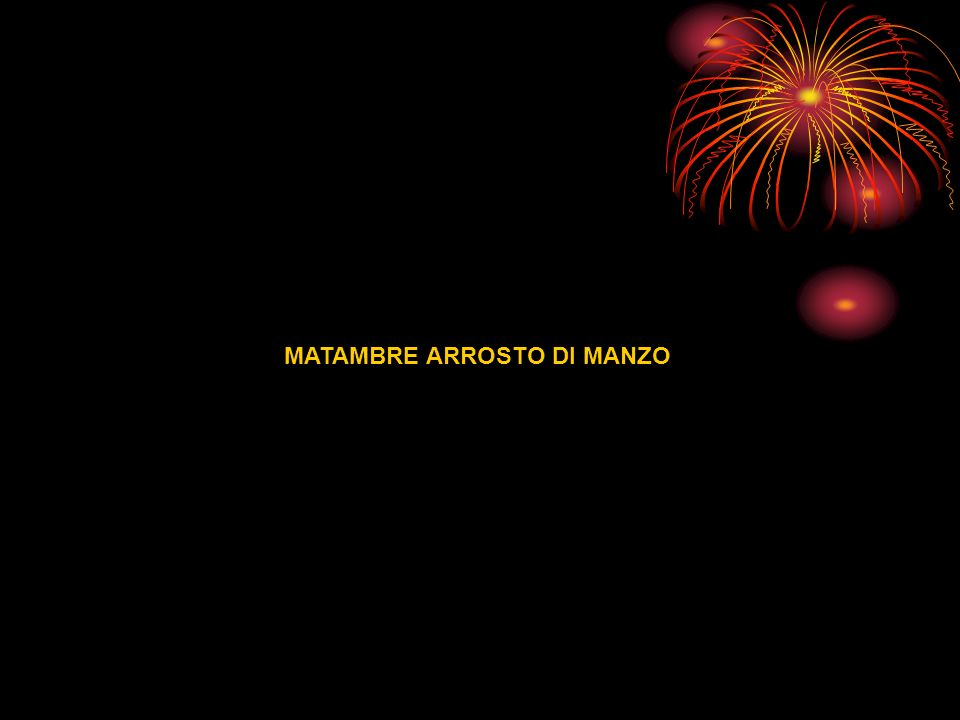 MATAMBRE ARROSTO DI MANZO