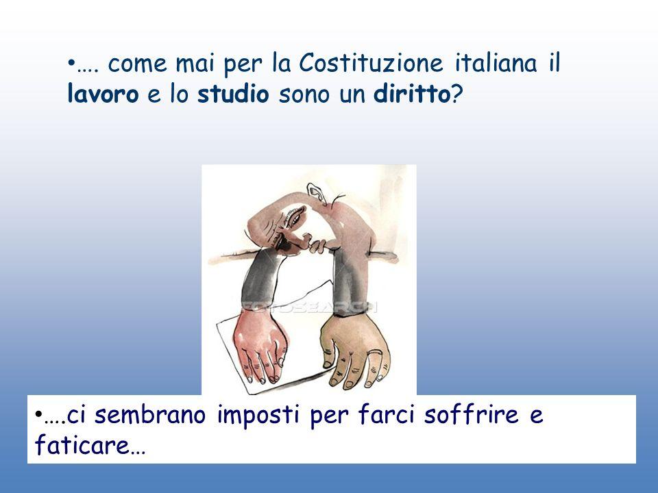 …. come mai per la Costituzione italiana il lavoro e lo studio sono un diritto