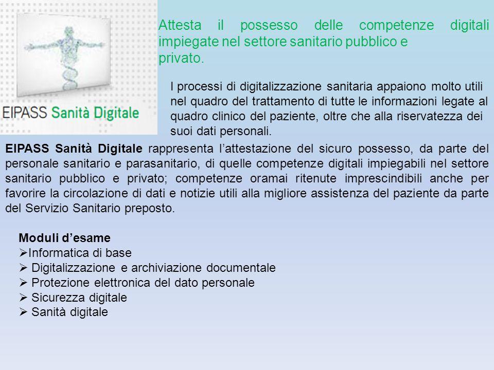 Attesta il possesso delle competenze digitali impiegate nel settore sanitario pubblico e