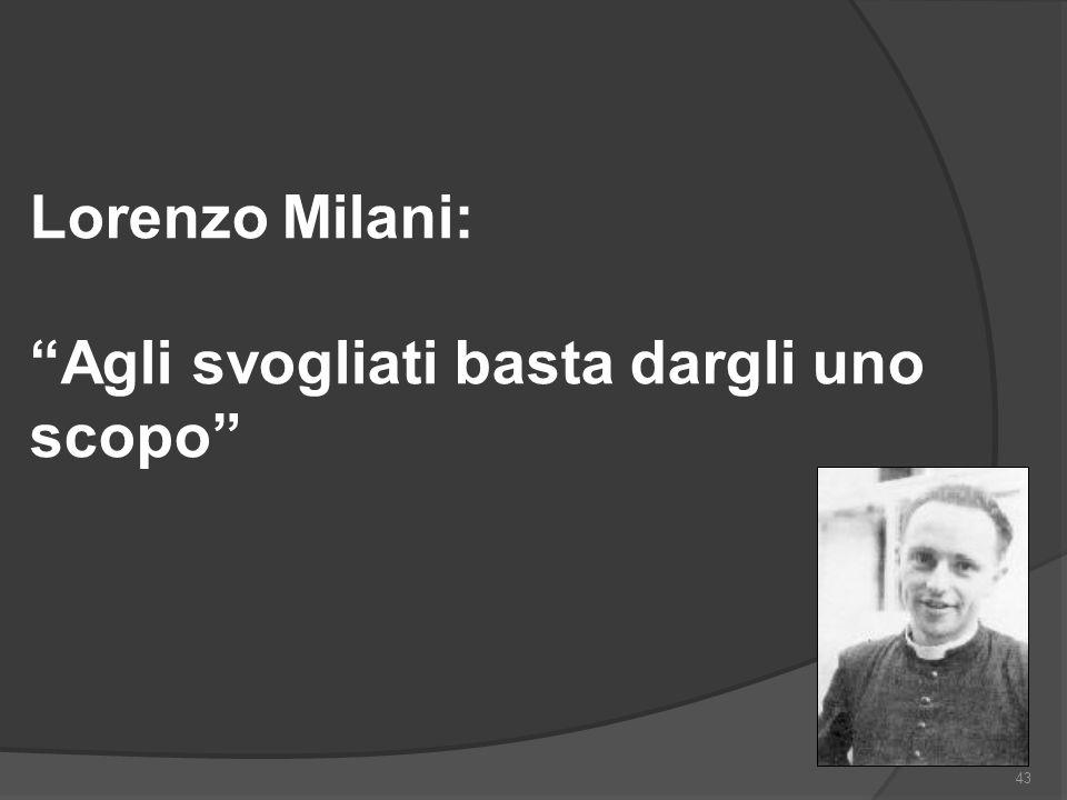 Lorenzo Milani: Agli svogliati basta dargli uno scopo