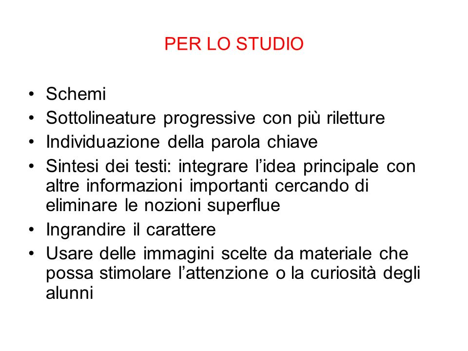 PER LO STUDIO Schemi. Sottolineature progressive con più riletture. Individuazione della parola chiave.