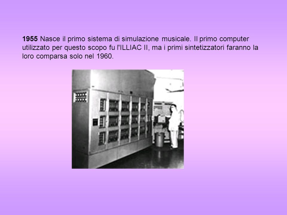 1955 Nasce il primo sistema di simulazione musicale