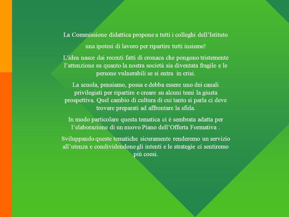 La Commissione didattica propone a tutti i colleghi dell'Istituto