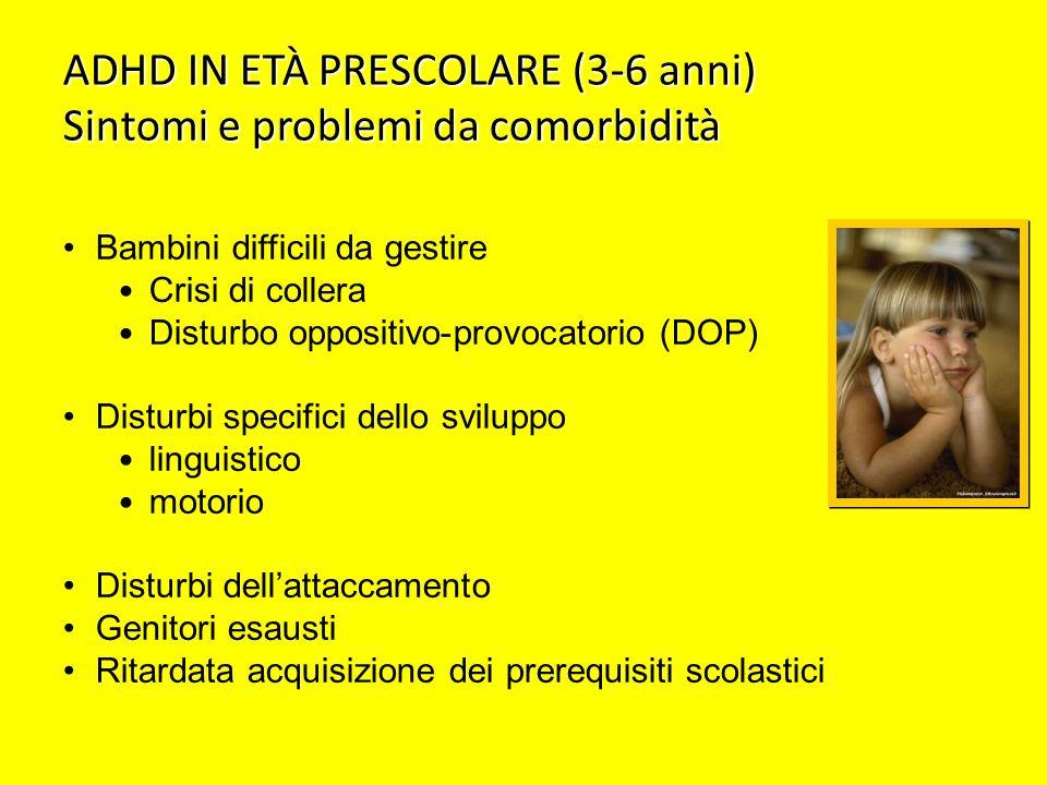 ADHD IN ETÀ PRESCOLARE (3-6 anni) Sintomi e problemi da comorbidità