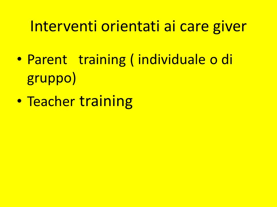Interventi orientati ai care giver