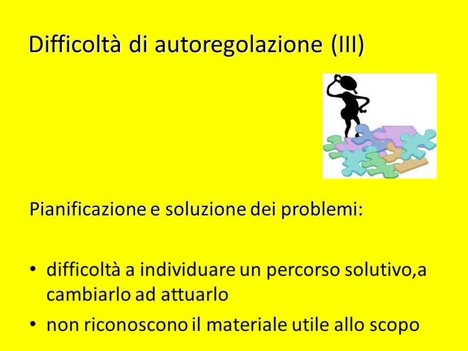 Difficoltà di autoregolazione (III)