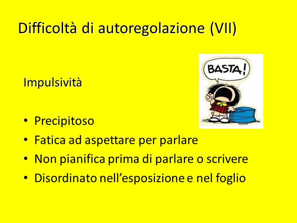 Difficoltà di autoregolazione (VII)
