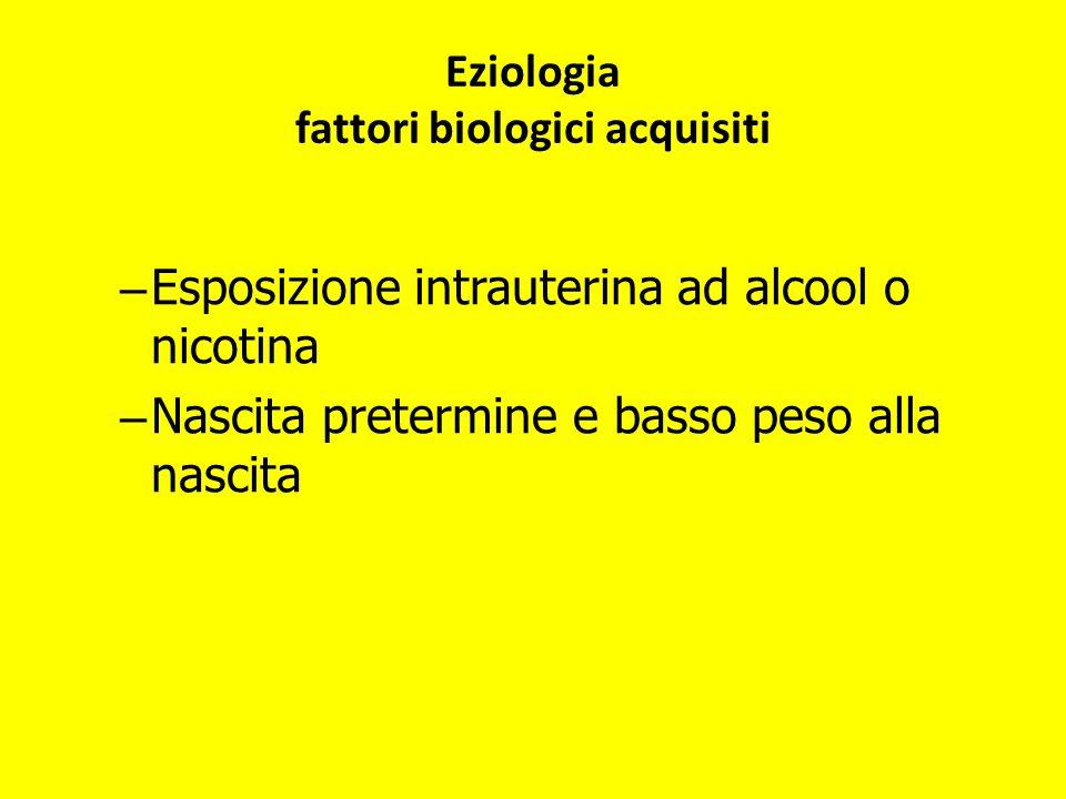 Eziologia fattori biologici acquisiti