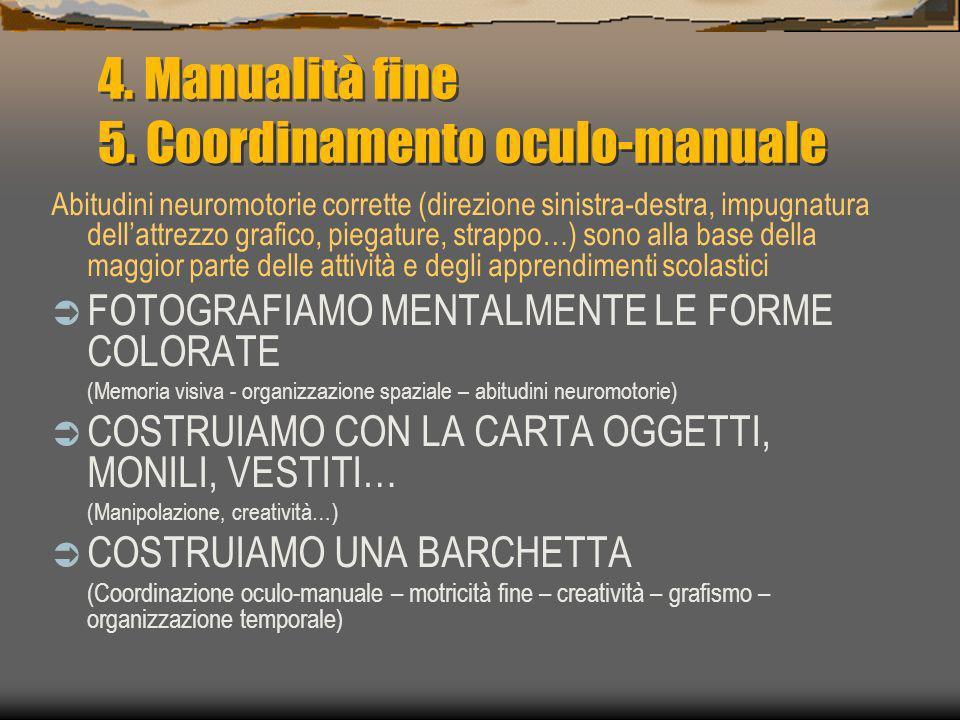 4. Manualità fine 5. Coordinamento oculo-manuale
