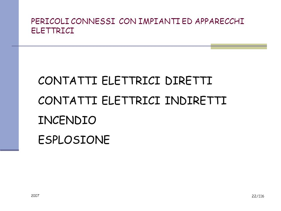 PERICOLI CONNESSI CON IMPIANTI ED APPARECCHI ELETTRICI