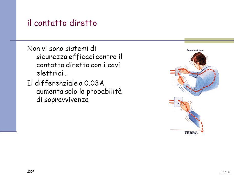 il contatto diretto Non vi sono sistemi di sicurezza efficaci contro il contatto diretto con i cavi elettrici .