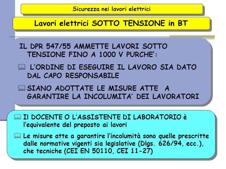 Sicurezza nei lavori elettrici Lavori elettrici SOTTO TENSIONE in BT