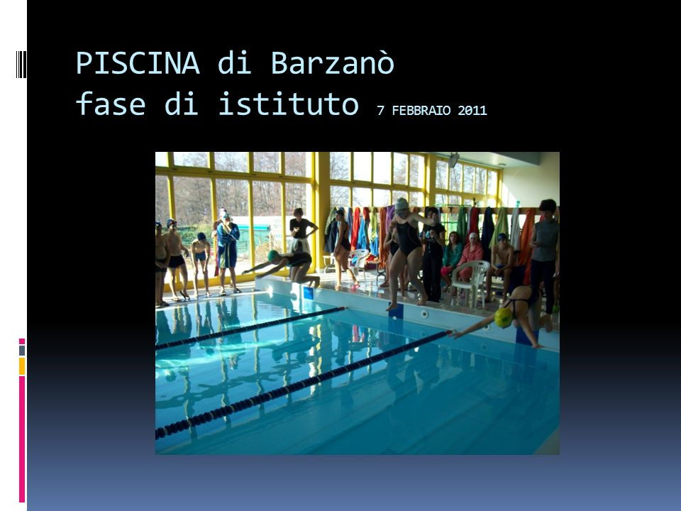PISCINA di Barzanò fase di istituto 7 FEBBRAIO 2011