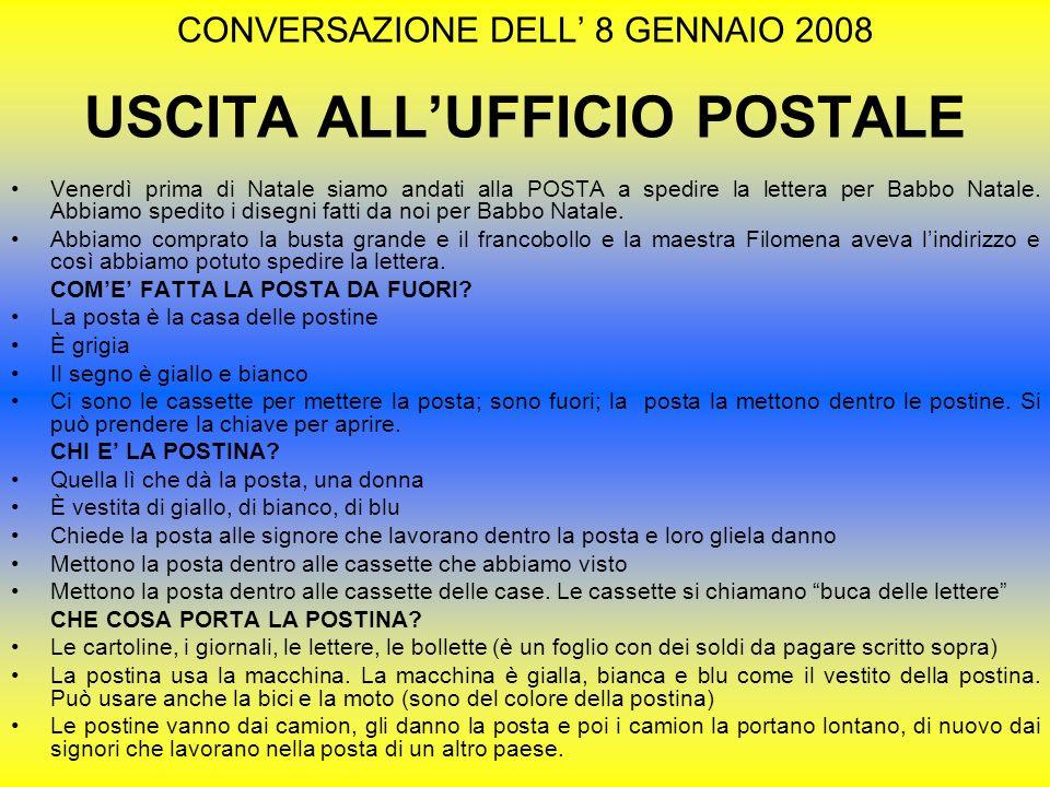 CONVERSAZIONE DELL' 8 GENNAIO 2008 USCITA ALL'UFFICIO POSTALE