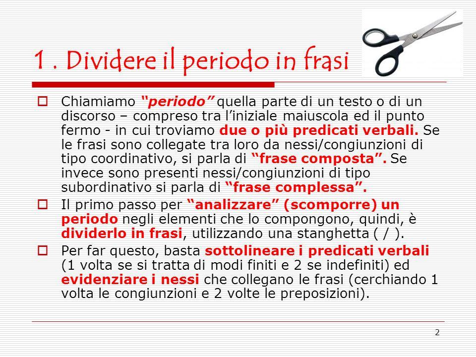 1 . Dividere il periodo in frasi