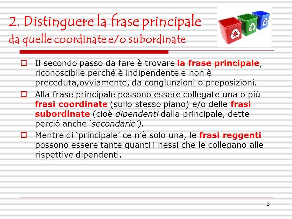 2. Distinguere la frase principale da quelle coordinate e/o subordinate