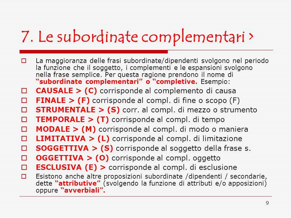 7. Le subordinate complementari >