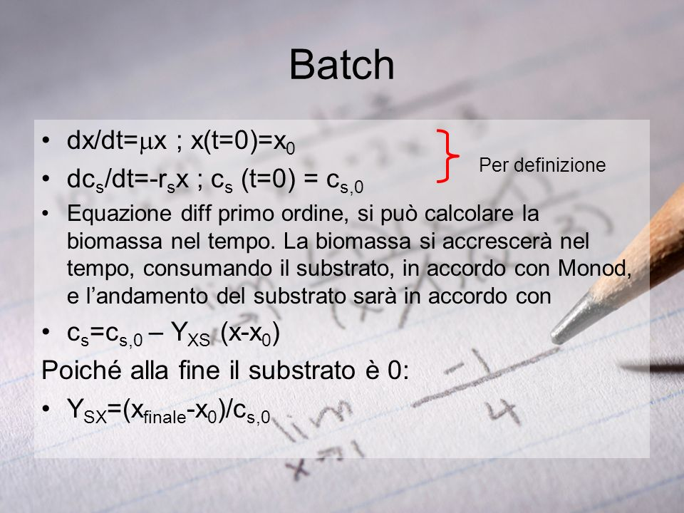 Batch dx/dt=mx ; x(t=0)=x0 dcs/dt=-rsx ; cs (t=0) = cs,0