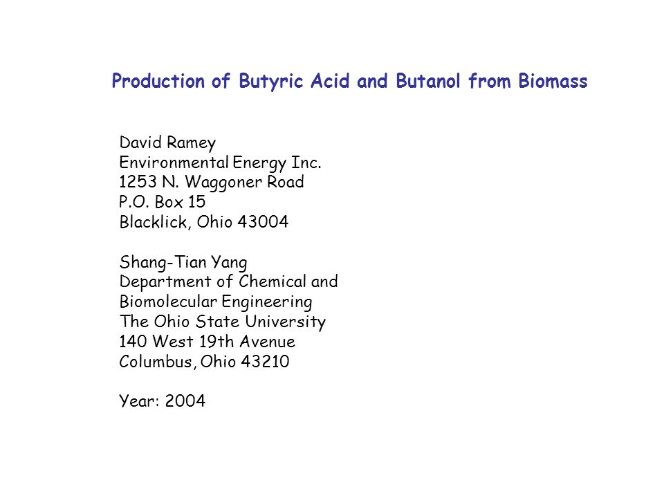 Production of Butyric Acid and Butanol from Biomass
