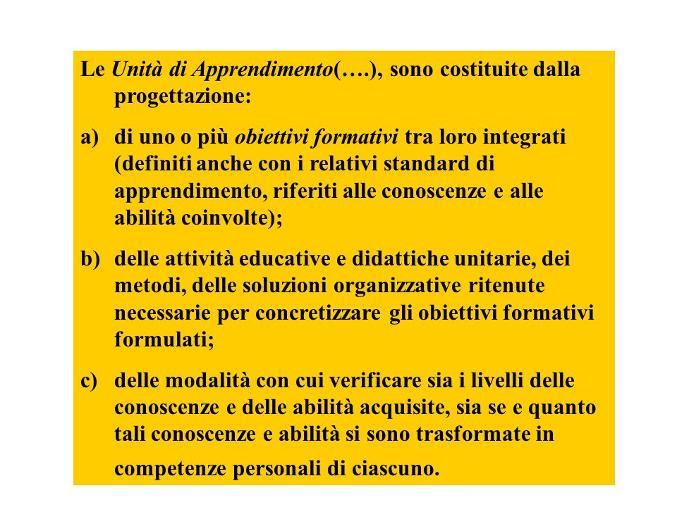 Le Unità di Apprendimento(….), sono costituite dalla progettazione:
