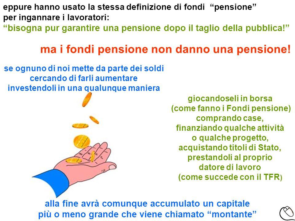 ma i fondi pensione non danno una pensione!