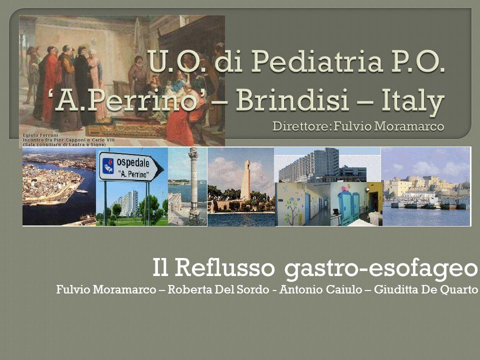 U.O. di Pediatria P.O. 'A.Perrino' – Brindisi – Italy Direttore: Fulvio Moramarco