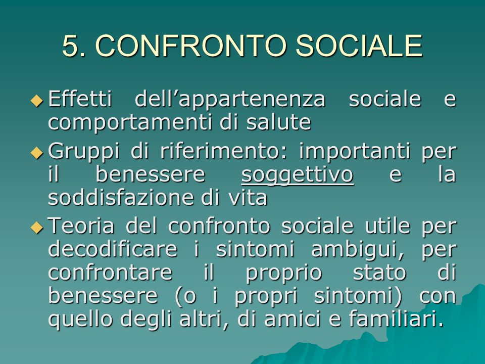5. CONFRONTO SOCIALE Effetti dell'appartenenza sociale e comportamenti di salute.