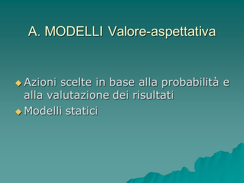 A. MODELLI Valore-aspettativa