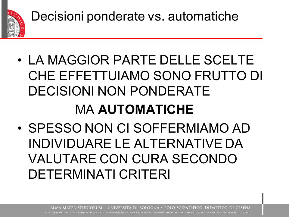 Decisioni ponderate vs. automatiche