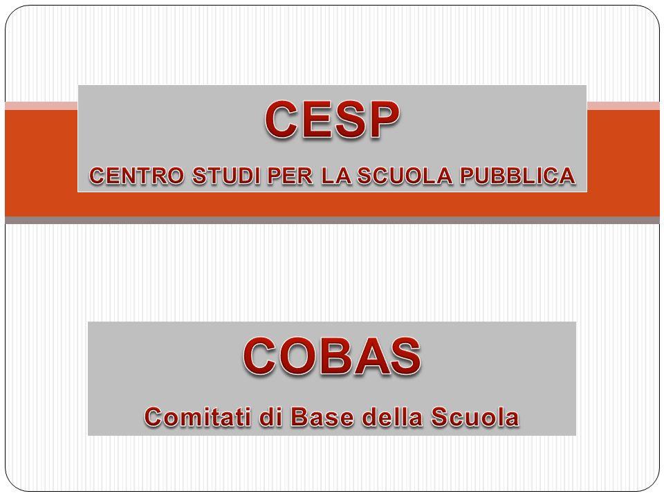 CENTRO STUDI PER LA SCUOLA PUBBLICA Comitati di Base della Scuola