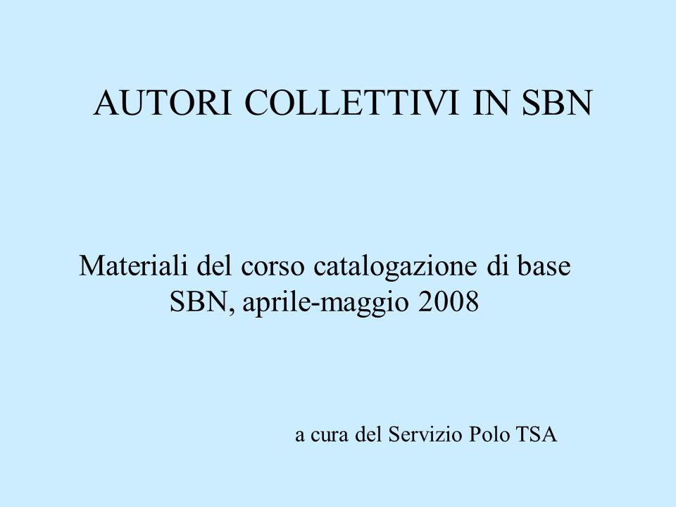 AUTORI COLLETTIVI IN SBN