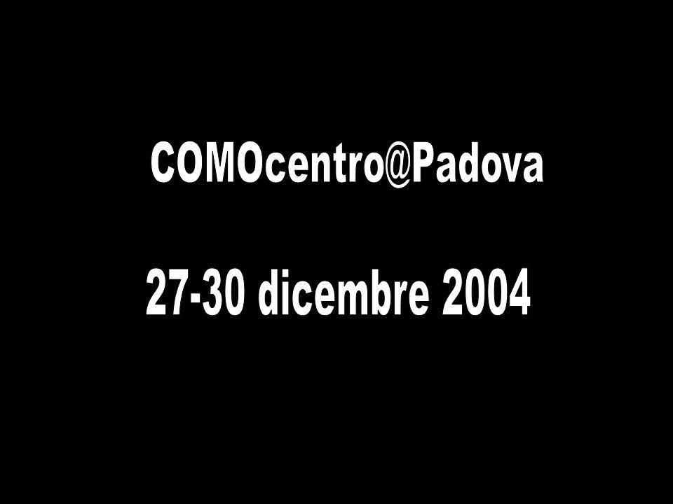 COMOcentro@Padova 27-30 dicembre 2004