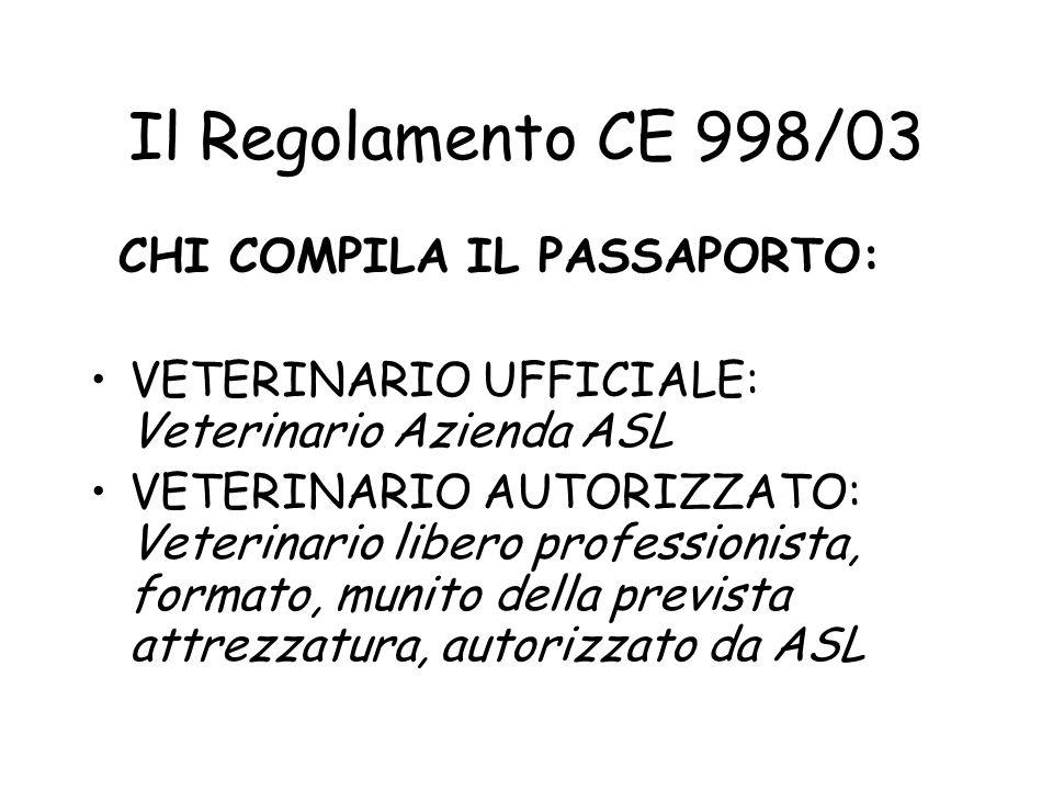 Il Regolamento CE 998/03 CHI COMPILA IL PASSAPORTO: