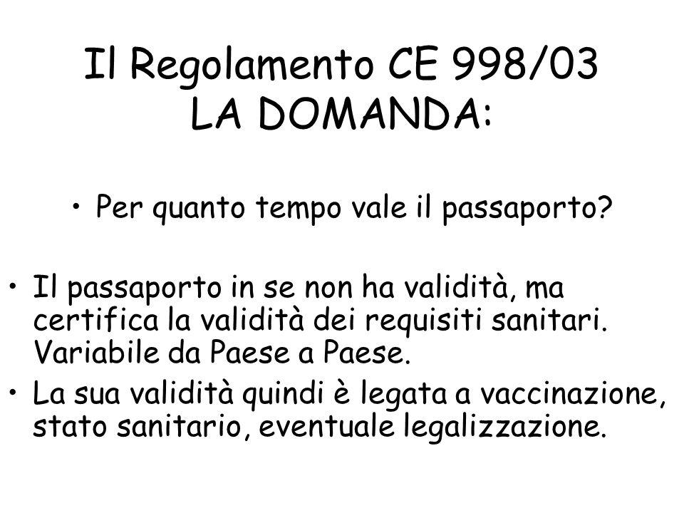 Il Regolamento CE 998/03 LA DOMANDA: