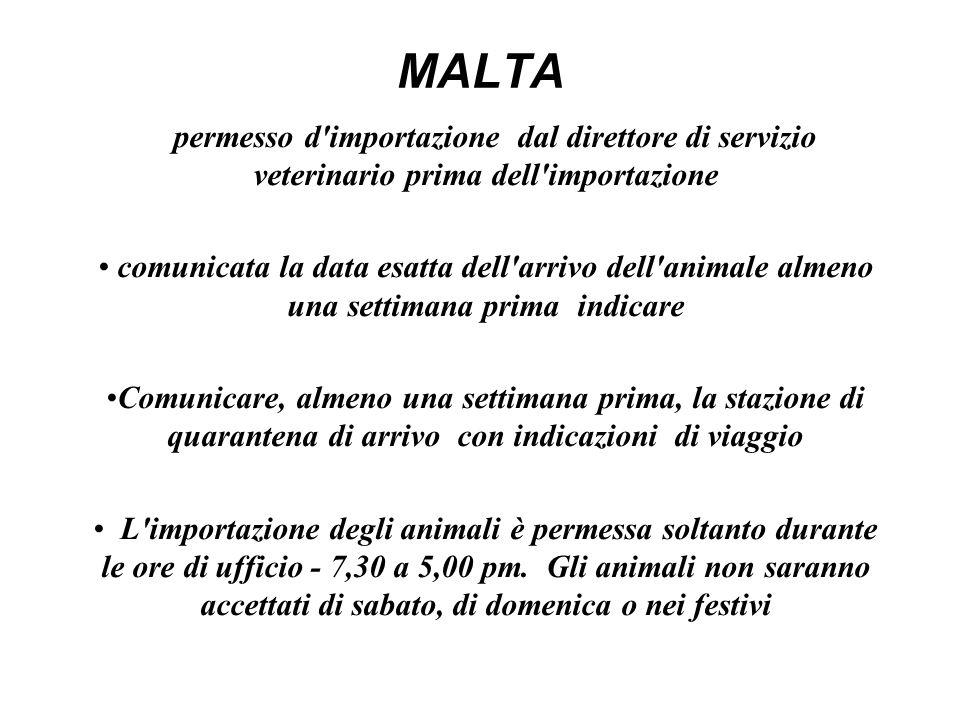 MALTA permesso d importazione dal direttore di servizio veterinario prima dell importazione.
