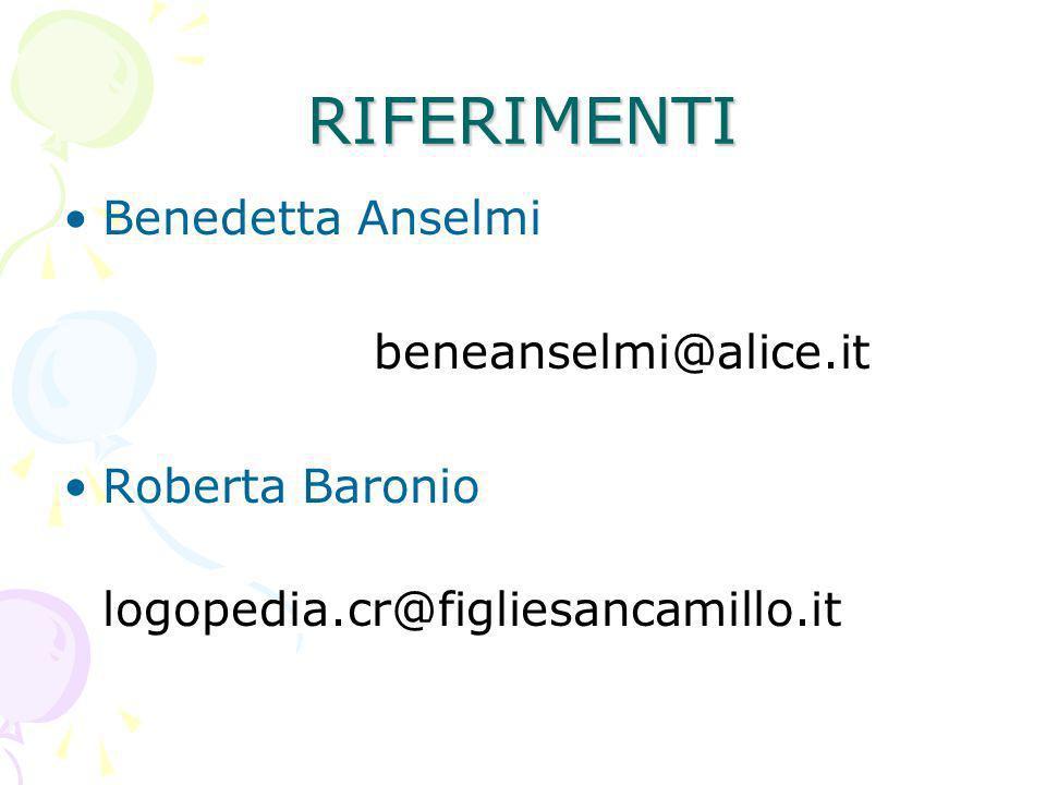 RIFERIMENTI Benedetta Anselmi beneanselmi@alice.it Roberta Baronio