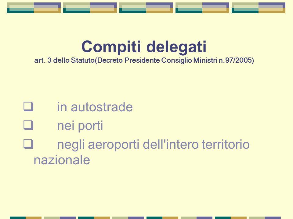 Compiti delegati art. 3 dello Statuto(Decreto Presidente Consiglio Ministri n.97/2005)